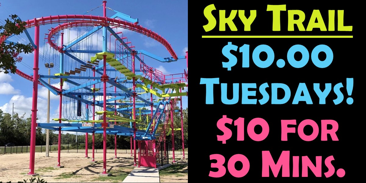 Sky Trail Tuesdays $10 for 30 minutes