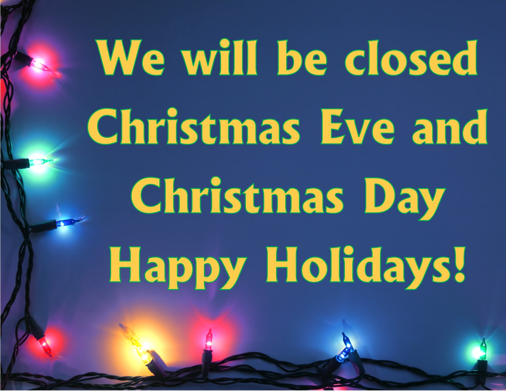 Closed Christmas Eve and Christmas Day