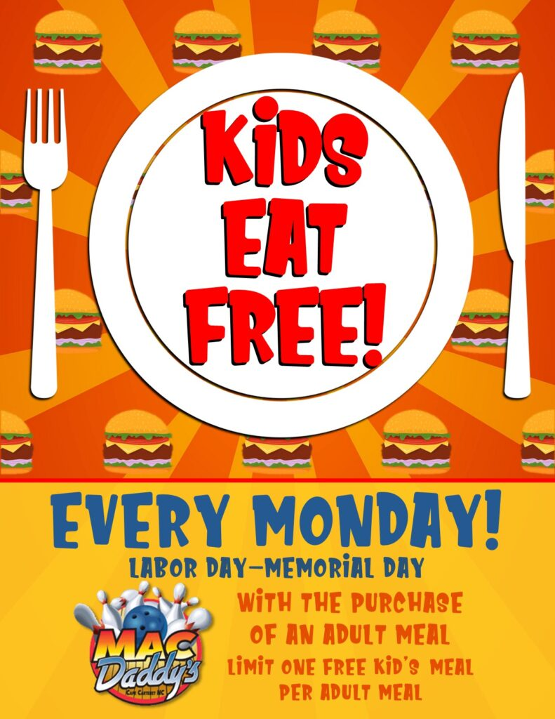 Kids Eat Free! Every Monday! Labor Day through Memorial Day