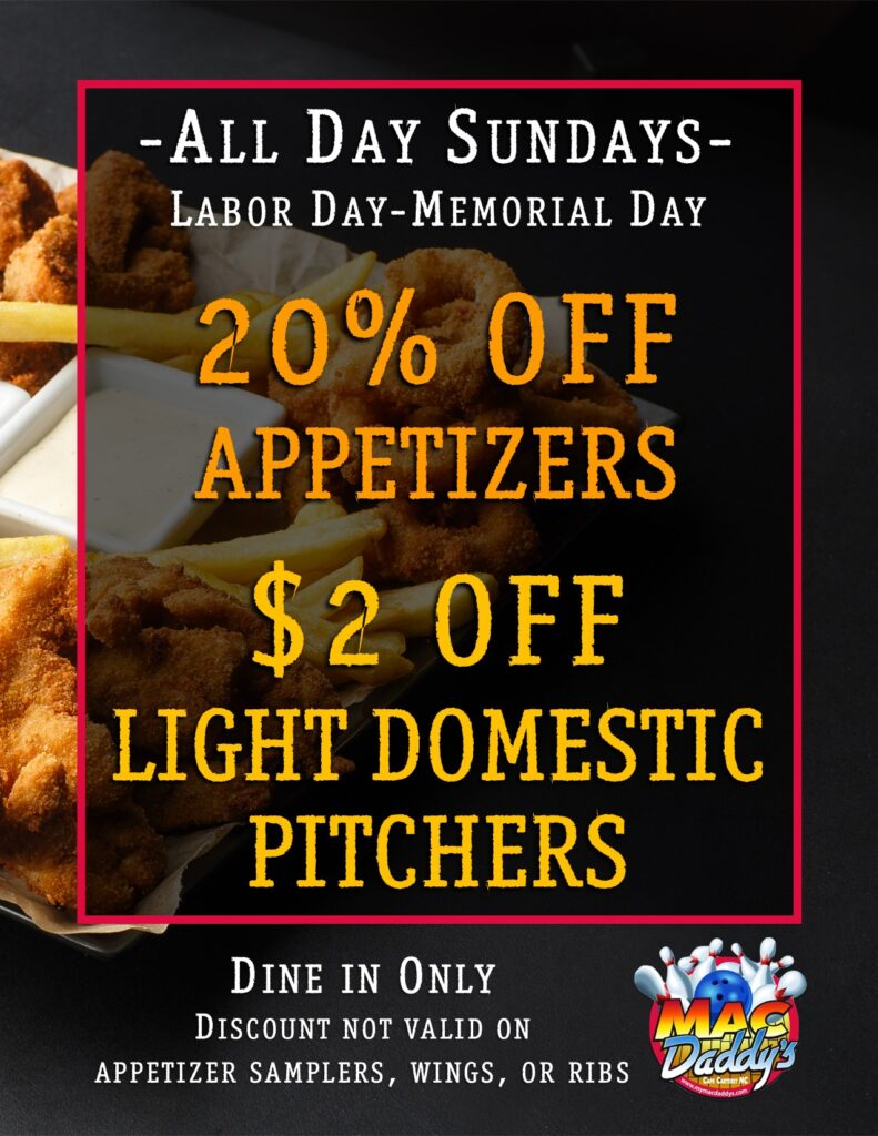 Sundays Labor Day through Memorial Day - 20% off Appetizers + $2 off Light Domestic Pitchers